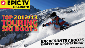 EpicTV Gear Geek: Top 2012/13 Touring Ski Boots or How to Find the Perfect Backcountry Boot