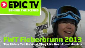 FWT Fieberbrunn 2013: The Riders Tell Us What They Like Best About Austria