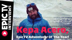 Kepa Acero, EpicTV Adventurer Of The Year!