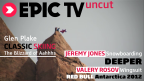 EpicTV Uncut 4: Follow Your Dreams
