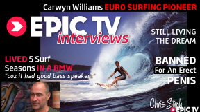 EpicTV Interviews: Pioneering Surfer Carwyn Williams