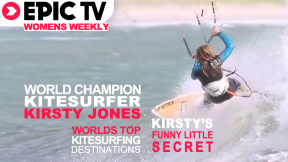 EpicTV Women's Weekly 15: Kite Surfing World Champ Kirsty Jones