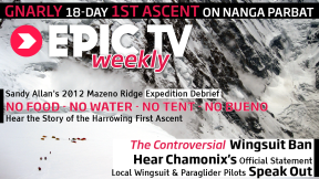 EpicTV Weekly 13: Chamonix's Controversial Wingsuit Ban and the Truly Epic Ascent of Nanga Parbat's Mazeno Ridge