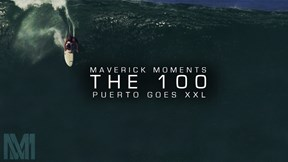 Puerto Escondido Goes XXL - Maverick Moments Presents The 100: Ep. 2