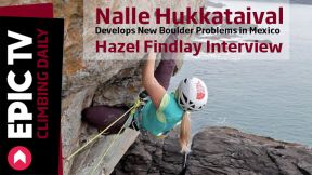 Nalle Hukkataival Develops New Boulder Problems in Mexico, and Jack Talks to Hazel Findlay