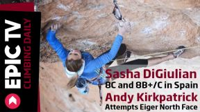 Sasha DiGiulian 8C and 8B+/C in Spain, Andy Kirkpatrick Attempts Eiger North Face