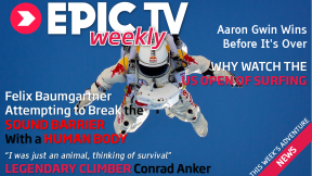 EpicTV Weekly 14: World Record Skydive, First Wingsuit Flight From the Petit Dru, Gwin Locks World Cup Downhill MTB Title, US Op