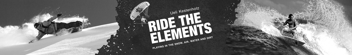 RIDE THE ELEMENTS with Ueli Kestenholz