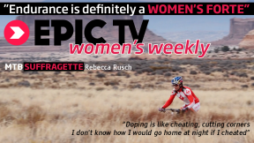EpicTV Women's Weekly 12 Part 2/3: MTB Endurance Suffragette Rebecca Rusch
