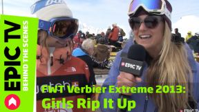 FWT Verbier Extreme 2013: Girls Rip It Up!