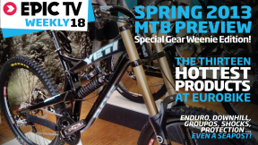 EpicTV Weekly 18: Spring 2013 MTB Preview
