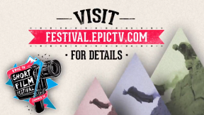 New Entries Every Day, Watch Them Now - EpicTV Film Festival on NOW