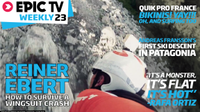EpicTV Weekly 23: How to Survive a Wingsuit Crash, Quik Pro France and Adventure News