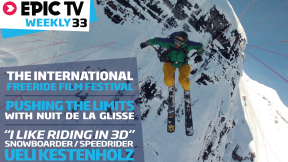 EpicTV Weekly 33: Speedrider Ueli Kestenholz, Int'l Freeride Film Festival, NDG Pushing the Limits