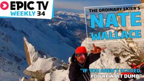 EpicTV Weekly 35: Ordinary Skier's Nate Wallace