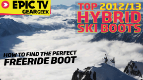 EpicTV Gear Geek: Top 2012/13 Hybrid Ski Boots or How to Find the Perfect Freeride Boot