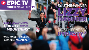EpicTV Women's Weekly 19: Lizzy Hawker: 5x Winner of the The North Face Ultra Trail Mont Blanc