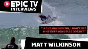 EpicTV Interviews: Surfer Matt Wilkinson