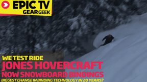 EpicTV Gear Geek: Test Ride 2013/14 Jones Hovercraft Snowboard & Now Snowboard Binding