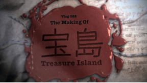 Vlog 025 - The Making Of Treasure Island