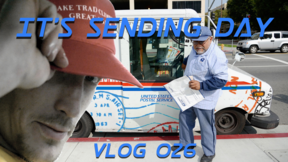 Vlog 026 It's Sending Day
