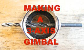 How To Make A 3-Axis Gimbal | Flight Club Hacks