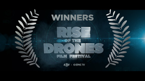 EpicTV & DJI's 2015 Rise Of The Drones Film Festival WINNERS
