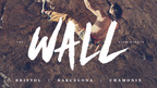 THE WALL Film Nights - Bristol | Barcelona | Chamonix