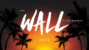The Wall Film Night Ibiza Edition