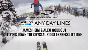 Whistler Blackcomb - GoPro Any Day Lines: James Heim & Alexi Godbout Ski Crystal Lift Line
