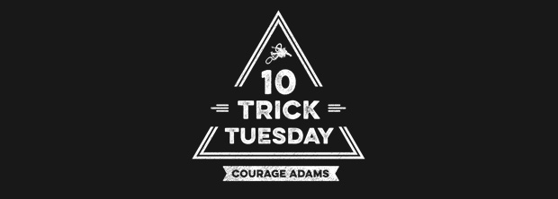 10 Trick Tuesday