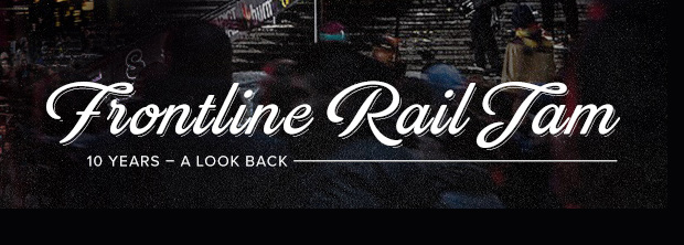 10 Years of the Frontline Rail Jam